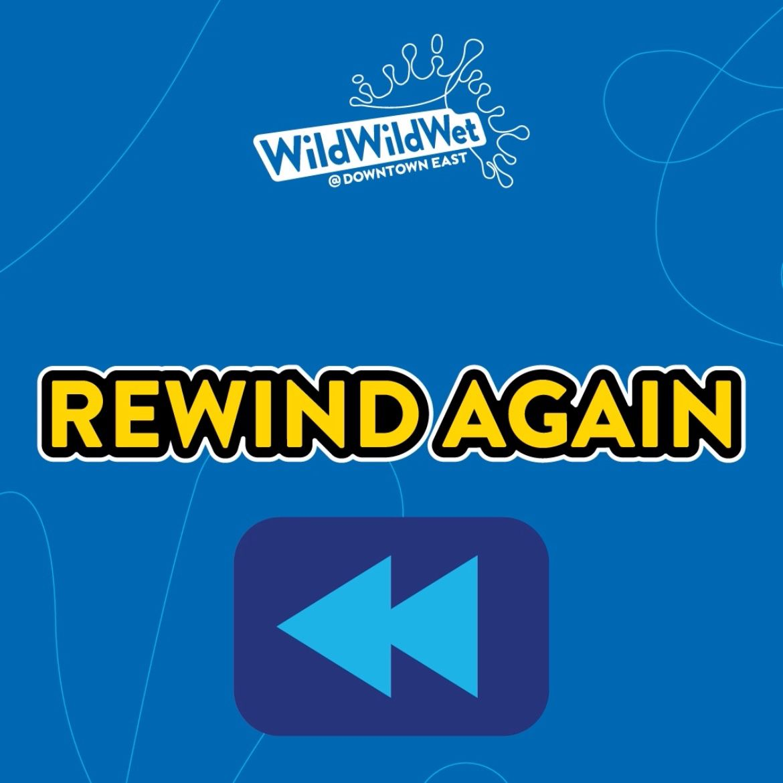 Wild Wild Wet Rewind Again Contest